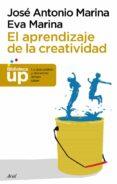 EL APRENDIZAJE DE LA CREATIVIDAD - 9788434406353 - JOSE ANTONIO MARINA