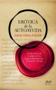 EROTICA DE LA AUTOAYUDA: ESTRATEGIAS NARRATIVAS PARA PROMESAS TER APEUTICAS - 9788434470453 - DAVID VIÑAS PIQUER