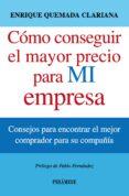 COMO CONSEGUIR EL MAYOR PRECIO PARA MI EMPRESA - 9788436829853 - ENRIQUE QUEMADA CLARIANA
