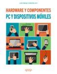 pc y dispositivos moviles. hardware y componentes-juan enrique herrerias rey-9788441538153