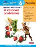 VAMOS A APRENDER A RESOLVER PROBLEMAS DE MATEMATICAS (ESCUELA DE GENIOS) - 9788444146553 - VV.AA.