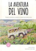 la aventura del vino: descubre la histoira de la bebida y los secretos que escond la vid-federico oldenburg-9788460840053