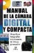 MANUAL DE LA CAMARA DIGITAL Y COMPACTA - 9788466201353 - DANIEL LEZANO