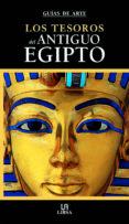 (PE) LOS TESOROS DEL ANTIGUO EGIPTO - 9788466212953 - VV.AA.