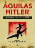 ÁGUILAS DE HITLER - 9788466231053 - CHRIS MCNAB