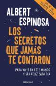 LOS SECRETOS QUE JAMÁS TE CONTARON - 9788466346153 - ALBERT ESPINOSA