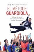 EL METODE GUARDIOLA - 9788466413053 - MIQUEL ANGEL VIOLAN