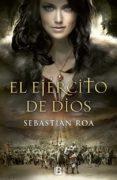 EL EJÉRCITO DE DIOS - 9788466656153 - SEBASTIAN ROA MESADO