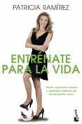 ENTRENATE PARA LA VIDA - 9788467042153 - PATRICIA RAMIREZ
