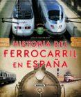 ATLAS ILUSTRADO HISTORIA DEL FERROCARRIL EN ESPAÑA - 9788467737653 - VV.AA.