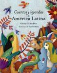 CUENTOS Y LEYENDAS DE AMERICA LATINA - 9788469836453 - GLORIA CECILIA DIAZ