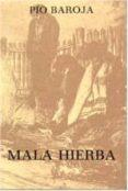 MALA HIERBA - 9788470350153 - PIO BAROJA