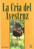 LA CRIA DEL AVESTRUZ - 9788471147653 - GIORGIO ANDERLONI
