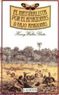 NATURALISTA POR EL AMAZONAS, EL. T.2. BAJO AMAZONAS - 9788475840253 - HENRY WALTER BATES
