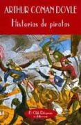 HISTORIAS DE PIRATAS - 9788477022053 - ARTHUR CONAN DOYLE