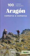 100 CIMAS Y PAISAJES DE ARAGON COMARCA A COMARCA - 9788483218853 - CHEMA TAPIA