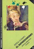 EL IMPRESIONISMO:PINTURA,LITERATURA, MUSICA - 9788485859153 - ESTELA OCAMPO
