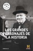 LOS GRANDES PERSONAJES DE LA HISTORIA - 9788490324653 - VV.AA.