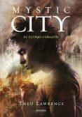 MYSTIC CITY 2: EL ULTIMO CORAZON - 9788490430453 - THEO LAWRENCE