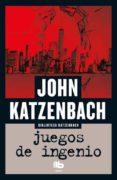 JUEGOS DE INGENIO - 9788490703953 - JOHN KATZENBACH