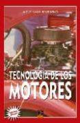 TECNOLOGIA DE LOS MOTORES (2ª ED.) - 9788493302153 - MIGUEL ANGEL PEREZ BELLO