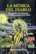 LA MUSICA DEL DIABLO: SATANISMO, MALDICIONES Y LEYENDAS NEGRAS DEL ROCK - 9788494376153 - MIGUEL ANGEL PRIETO