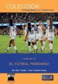 el futbol femenino (vol. 6)-alex sans torrelles-cesar frattarola alcaraz-9788494727153