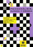 PSICOANALISIS, CLINICA Y CIENCIA - 9788495212153 - VV.AA.
