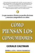 COMO PIENSAN LOS CONSUMIDORES - 9788495787453 - GERALD ZALTMAN