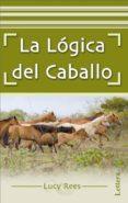LA LOGICA DEL CABALLO - 9788496060753 - LUCY REES