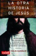 LA OTRA HISTORIA DE JESUS - 9788496746053 - FIDA M. HASSNAIN