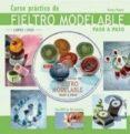 CURSO PRACTICO DE FIELTRO MODELABLE PASO A PASO (INCLUYE DVD DE 50 MINUTOS) - 9788496777453 - KATJA BAYER