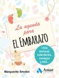 LA AGENDA PARA EL EMBARAZO - 9788497357753 - MARGUERITE SMOLEN