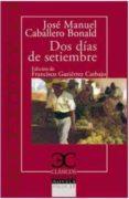DOS DIAS DE SEPTIEMBRE - 9788497407953 - JOSE MANUEL CABALLERO BONALD