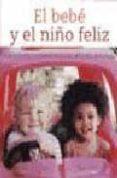 EL BEBE Y EL NIÑO FELIZ - 9788497990653 - CAROL VALINEJAD
