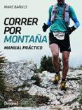 CORRER POR MONTAÑA MANUAL PRACTICO - 9788498293753 - MARC BAÑULS