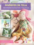 MUÑECOS DE TELA: CON DISEÑOS FANTASTICOS Y CREATIVOS - 9788498742053 - ROSALIE QUINLAN