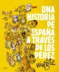 (pe) una historia de españa a traves de los perez-antonio mingote-9788498927153