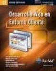 DESARROLLO WEB EN ENTORNO CLIENTE (CFGS. CICLOS FORMATIVOS DE GRA DO SUPERIOR) - 9788499641553 - JUAN MANUEL VARA MESA