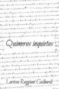 Descargar libro electrónico para celular QUIMERAS INQUIETAS de LARISSA REGGIANI GALBARDI
