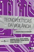 Descargar libros de kindle gratis para iphone TECNOPOLÍTICAS DA VIGILÂNCIA 9788575596753 (Spanish Edition) FB2 DJVU ePub de