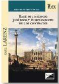 BASE DEL NEGOCIO JURIDICO Y CUMPLIMIENTO DE LOS CONTRATOS - 9789563920253 - KARL LARENZ