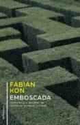 Nuevos libros descargables gratis EMBOSCADA 9789874109453 de FABIÁN KON (Spanish Edition)