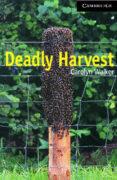 deadly harvest-carolyn walker-9780521686563
