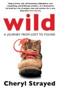 WILD : A JOURNEY FROM LOST TO FOUND - 9780857897763 - CHERYL STRAYED