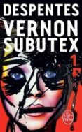 VERNON SUBUTEX, TOME 1 - 9782253087663 - VIRGINIE DESPENTES