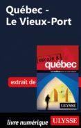 QUÉBEC - LE VIEUX-PORT (EBOOK) - 9782765813163 - ULYSSE COLLECTIF