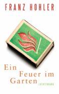 EIN FEUER IM GARTEN (EBOOK) - 9783641177263 - FRANZ HOHLER