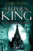 CANCION DE SUSANNAH (SAGA LA TORRE OSCURA 6) - 9788401335563 - STEPHEN KING