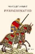 PEREGRINATIO - 9788408053163 - MATILDE ASENSI